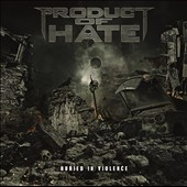 Product of Hate: Buried in Violence