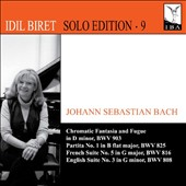 J.S. Bach: Chromatic Fantasia and Fugue; Partita No. 1; French Suite No. 5; English Suite No. 3 / Idil Biret, piano (Solo Edition Vol. 9)