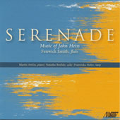 John Heiss (b.1938) Serenade: Music of John Heiss / Fenwick Smith, flute, Martin Amlin, piano; Natasha Brofsky, cello; Franziska Huhn, harp