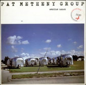 Pat Metheny/Pat Metheny Group: American Garage