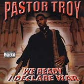 Pastor Troy: We Ready - I Declare War