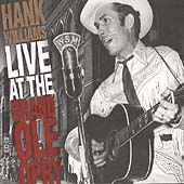 Hank Williams: Live at the Grand Ole Opry [1999]