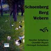 Schönberg, Berg, Webern / Houston Symphony Chamber Players