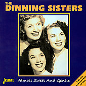 The Dinning Sisters: Almost Sweet and Gentle