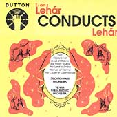 Lehár Conducts Lehár - Merry Widow Overture, etc