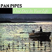 Panpipes: One Day in Your Life
