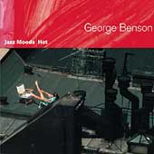 George Benson (Guitar): Jazz Moods: Hot