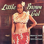 Toti's Tahitians: Little Brown Gal