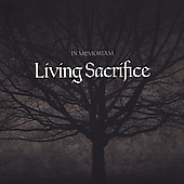 Living Sacrifice (Metal): In Memoriam