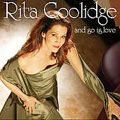 Rita Coolidge: And So Is Love