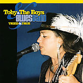 Toby & The Boys Blues Band: Tried & True