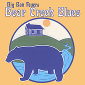 Big Ran Feuers: Bear Creek Blues *