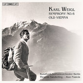 Weigl: Symphony no 6, Old Vienna / Sanderling, Francis