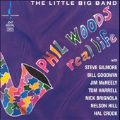 Phil Woods' Little Big Band: Real Life