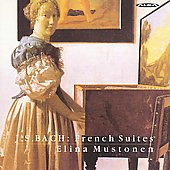 Bach: French Suites / Elina Mustonen