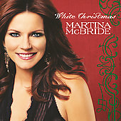 Martina McBride: White Christmas [Bonus Tracks]