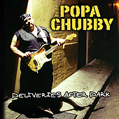 Popa Chubby: Deliveries After Dark