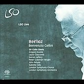 Berlioz: Benvenuto Cellini / Davis, Kunde, Claycomb, Jeffery, London Symphony Orchestra, et al