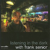 Frank Senior: Listening in the Dark with Frank Senior *