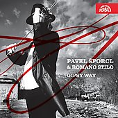 Gipsy Way - Bach, Brahms, Sarasate, Monti, Hubay, etc / Pavel Sporcl, Romano Stilo