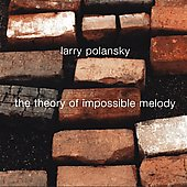The Theory of Impossible Melody - Polansky: B'rey'sheet [In the beginning], Psaltery, Simple Actions&Rules of Compossibility, etc