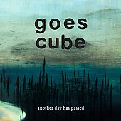 Goes Cube: Another Day Has Passed