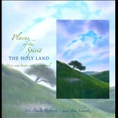 Places of the Spirit: The Holy Land, Music and Images Inspired By Israel