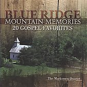 The Marksmen: Blue Ridge Mountain Memories: 20 Gospel Favorites *