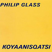 Philip Glass: Koyaanisqatsi: Life Out of Balance [Original Soundtrack]