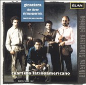 Ginastera: The Three String Quartets