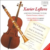 Xavier Lefèvre: A Revolutionary Tutor - Clarinet Sonatas, Vol. 1