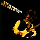 Steve Miller (Guitar)/Steve Miller Band (Guitar): Fly Like an Eagle