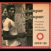 Various Artists: Palenque Palenque: Champeta Criolla & Afro Roots in Colombia 1975-91 [Digipak]