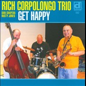 Rich Corpolongo Trio: Get Happy