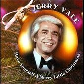 Jerry Vale: Have Yourself a Merry Little Christmas