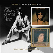 Eric Carmen: Eric Carmen/Boats Against the Current/Change of Heart