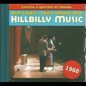 Various Artists: Dim Lights, Thick Smoke and Hillbilly Music: 1960 [Digipak]