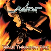 Raven (UK Band): Walk Through Fire