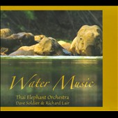 Richard Lair/Thai Elephonic Orchestra/David Soldier: Water Music [Digipak]