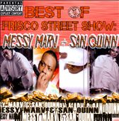 Messy Marv/San Quinn: Best of Frisco Street Show: Messy Marv and San Quinn [PA]