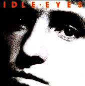 Idle Eyes: Idle Eyes