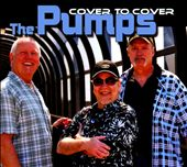 The Pumps: Cover To Cover [Digipak]