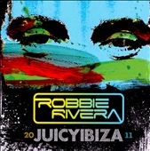 Robbie Rivera (Dance): Juicy Ibiza 2011