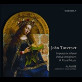 John Taverner: Votive Antiphons & Ritual Music / Alamire