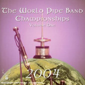 Various Artists: World Pipe Band Championships 2004, Vol. 1