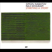 Nils Wogram/Simon Nabatov: Starting a Story