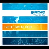 Gateway Worship: Great Great God [Digipak]