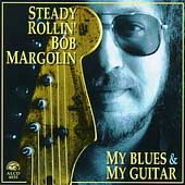 Bob Margolin: My Blues & My Guitar