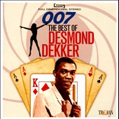 Desmond Dekker: 007: The Best of Desmond Dekker *