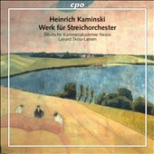 Heinrich Kaminsky: Works for String Orchestra / Lavard Skou-Larsen